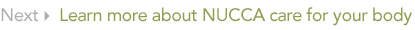 Learn more about NUCCA care for your body